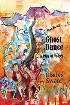 Ghost Dance: A Play of Voices 0986214612 Book Cover