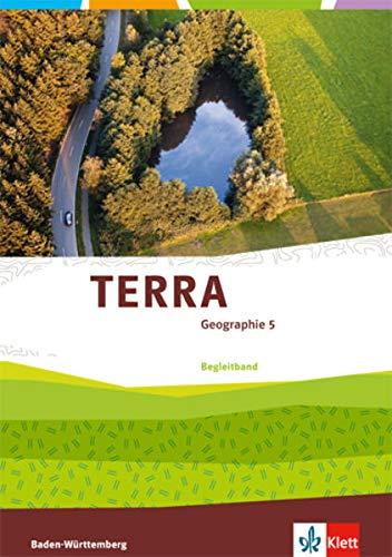 TERRA Geographie 5. Ausgabe Baden-Württemberg: Begleitband Klasse 5 (TERRA Geographie. Ausgabe für Baden-Württemberg ab 2016)