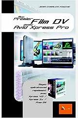 Mon premier film DV avec Avid Xpress Pro Relié