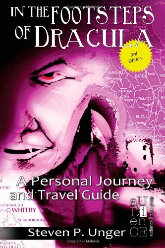 Book: In the Footsteps of Dracula - A Personal Journey and Travel Guide by Steven P. Unger