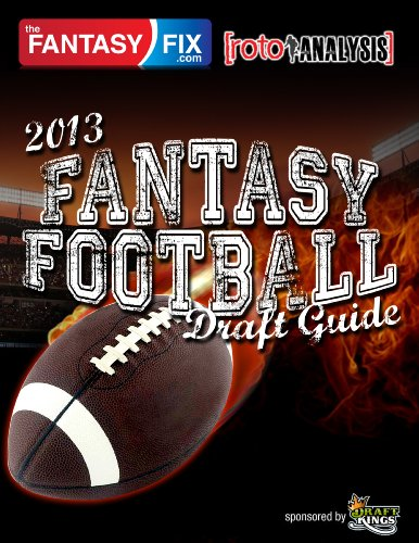 2013 Fantasy Football Draft Guide by TheFantasyFix.com & RotoAnalysis.com (English Edition)