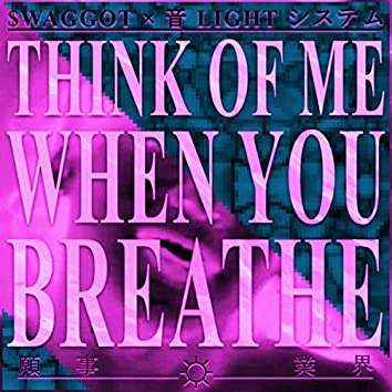 think of me when you breathe, Vol. 2