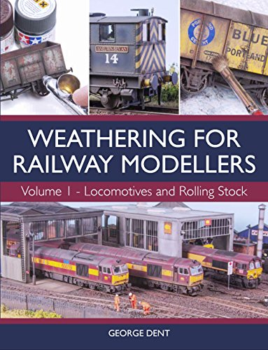 Weathering for Railway Modellers: Volume 1 - Locomotives and Rolling Stock (English Edition)