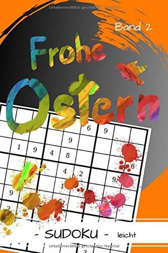 Frohe Ostern - Sudoku leicht - Band 2: 630 Zahlenrätsel für Anfänger | 9x9 Puzzle | Geschenkidee für Kinder und Erwachsene zum Osterfest