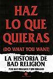 Haz lo que quieras (Do what you want): La historia de Bad Religion (Neo Sounds)...