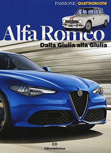 Alfa Romeo. Dalla Giulia alla Giulia. Ediz. a colori (Passione auto 4...
