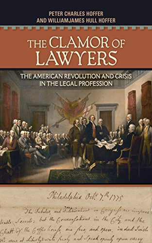 Compare Textbook Prices for The Clamor of Lawyers: The American Revolution and Crisis in the Legal Profession  ISBN 9781501726071 by Hoffer, Peter Charles,Hoffer, Williamjames Hull