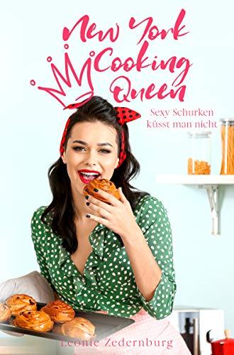 New York Cooking Queen: Sexy Schurken küsst man nicht