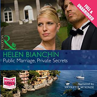 Public Marriage, Private Secrets                   By:                                                                                                                                 Helen Bianchin                               Narrated by:                                                                                                                                 Nicolette McKenzie                      Length: 5 hrs and 51 mins     9 ratings     Overall 4.0