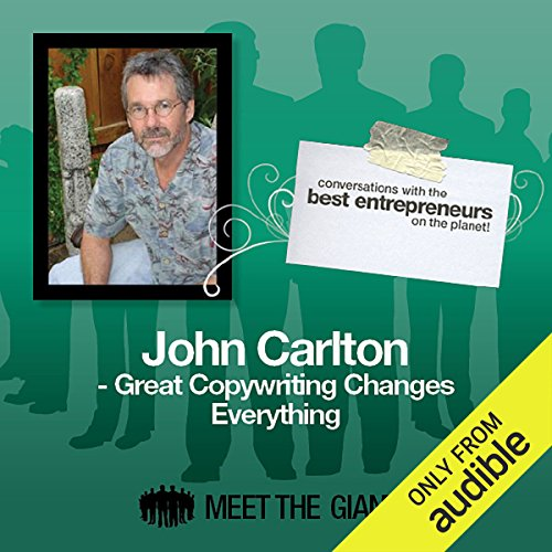 John Carlton - Great Copywriting Changes Everything     Converstions with the Best Entrepreneurs on the Planet              Autor:                                                                                                                                 John Carlton                               Sprecher:                                                                                                                                 Mike Giles                      Spieldauer: 41 Min.     2 Bewertungen     Gesamt 4,5