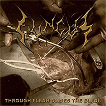 Through Flesh Slides the Blade