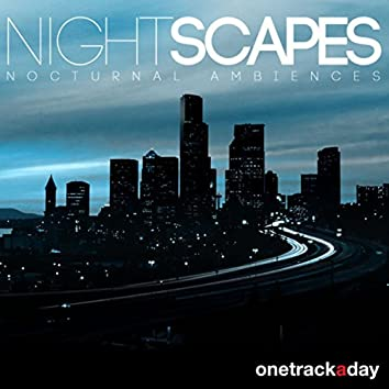 Nightscapes (Nocturnal Ambiences)