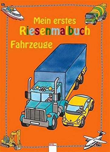 Fahrzeuge: Mein erstes RIESENMALBUCH