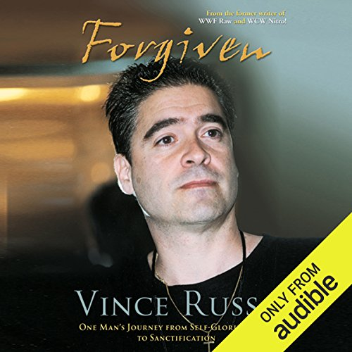 Forgiven     One Man's Journey from Self-Glorification to Sanctification              By:                                                                                                                                 Vince Russo                               Narrated by:                                                                                                                                 Roy Samuelson                      Length: 11 hrs and 24 mins     8 ratings     Overall 3.5