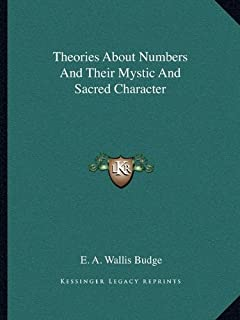 Theories about Numbers and Their Mystic and Sacred Character