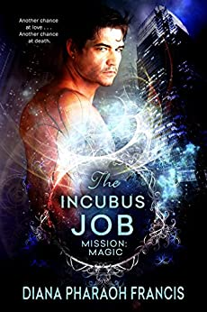 The Incubus Job (Mission: Magic Book 1) by [Diana Pharaoh Francis]