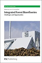 Integrated Forest Biorefineries: Challenges and Opportunities (Green Chemistry Series)