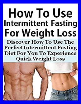 how to use intermittent fasting to lose weight