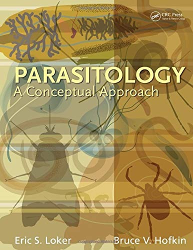 Compare Textbook Prices for Parasitology: A Conceptual Approach 1 Edition ISBN 9780815344735 by Loker, Eric S.,Hofkin, Bruce V.