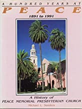 A Hundred Years at Peace: A History of Peace Memorial Presbyterian Church : 1891 to 1991