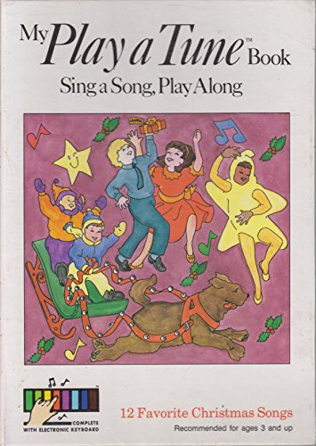 My Play a Tune Book Sing a Song Play Along: 12 Favorite Christmas Songs