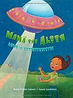 Mamá the Alien: Mamá La Extraterrestre