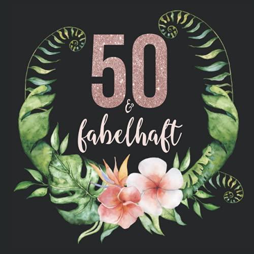 50 und fabelhaft: Personalisiertes Fotoalbum zum 50. Geburtstag I Erinnerungsalbum zum selbst Gestalten mit durchdachten Vorlagenseiten für eigene ... für Mutter, Schwester, Freundin etc.