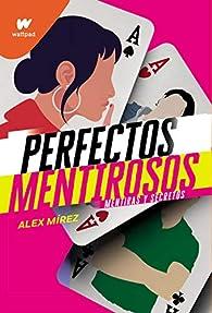 Perfectos mentirosos par Alex Mírez Mírez