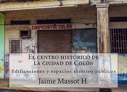 El centro histórico de la ciudad de Colón/The historic center of the city of Colón
