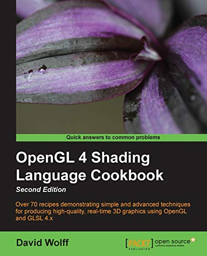 OpenGL 4 Shading Language Cookbook - Second Edition (English Edition): Acquiring the skills of OpenGL Shading Language is so much easier with this ... level of capability in modern 3D programming