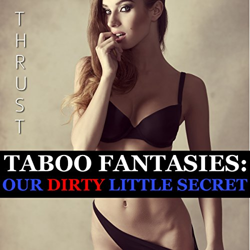 Taboo Fantasies: Our Dirty Little Secret audiobook cover art