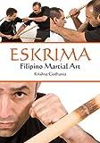 Eskrima: Filipino Martial Art (English Edition)