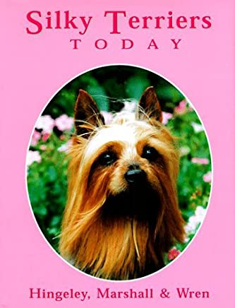 Silky Terriers Today by Priscilla Hingeley (1997-01-02)