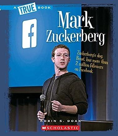 Mark Zuckerberg (True Bookbiographies) by Robin S Doak (2015-09-01)