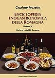 Enciclopedia gastronomica della Romagna. Cucine e vini della Romagna (Vol. 2)