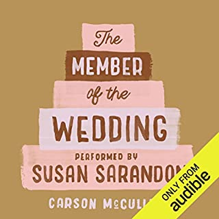 The Member of the Wedding                   By:                                                                                                                                 Carson McCullers                               Narrated by:                                                                                                                                 Susan Sarandon                      Length: 6 hrs and 7 mins     824 ratings     Overall 3.7