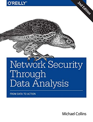 Network Security Through Data Analysis: From Data to Action