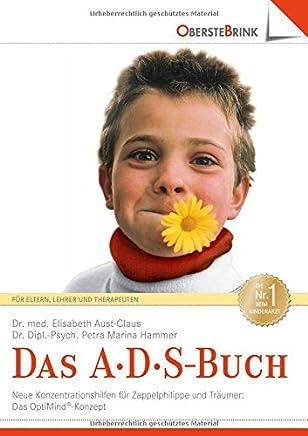 Das A D S Buch Auferksakeits Defizit Syndro Neue KonzentrationsHilfen für Zappelphilippe und Träuer by Elisabeth Aust-Claus,Petra M Hammer