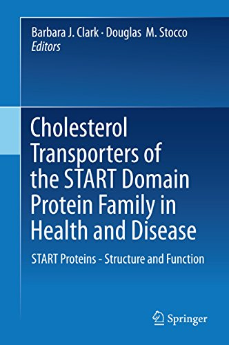 Cholesterol Transporters of the START Domain Protein Family in Health and Disease: START Proteins - Structure and Function (English Edition)