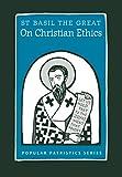 On Christian Ethics, PPS51 (Popular Patristics)