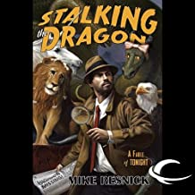 Stalking the Dragon: A Fable of Tonight