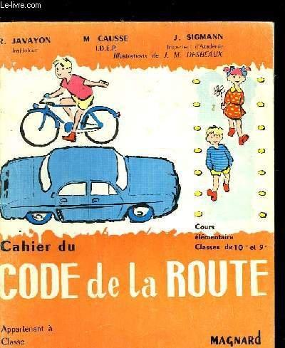 CAHIER DU CODE DE LA ROUTE - COURS ELEMENTAIRE CLASSES DE 10E ET 9E