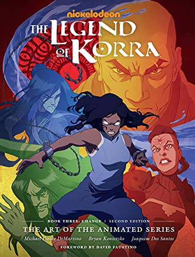 The Legend of Korra: The Art of the Animated Series--Book Three: Change (Second Edition)
