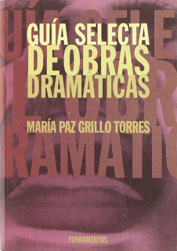 Guía selecta de obras dramáticas: 121 (Arte / Teoria teatral)