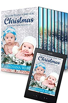 Mallow Plains A Baby for Christmas: 8 Book Mail Order Bride Box Set by [Indiana Wake]