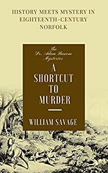 A Shortcut to Murder (The Dr Adam Bascom Mysteries Book 3) by [William Savage]