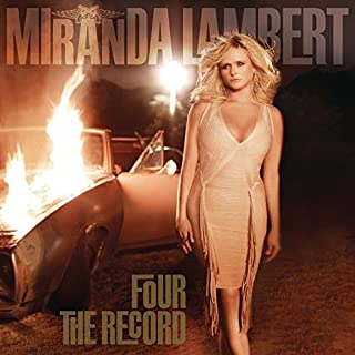 Four The Record by Miranda Lambert (2011-11-01)