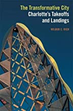 The Transformative City: Charlotte's Takeoffs and Landings (English Edition)