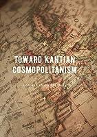Toward Kantian Cosmopolitanism