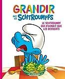 Grandir avec les Schtroumpfs - Tome 3, Le Schtroumpf qui n'aimait que les desserts